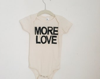 Natural Organic Cotton MORE LOVE Baby Infant One-piece. All You Need is LOVE.