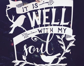 It is well with my soul - Papercut Art hymn quote