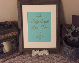 The Holy Spirit Lives Here - Christian handwritten print, 8x10. Made to order bible verses, scriptures, phrases.