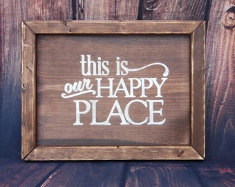 "Custom rustic shabby chic ""This is our happy place"" wood hanging wall sign, wall hanging, framed art - Create own colors"