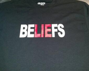 Beliefs LIE  atheist Tshirt