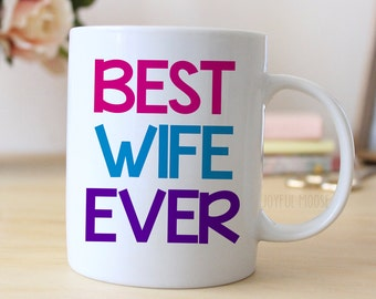 Best Wife Ever Coffee Mug - Valentines Gift for Wife
