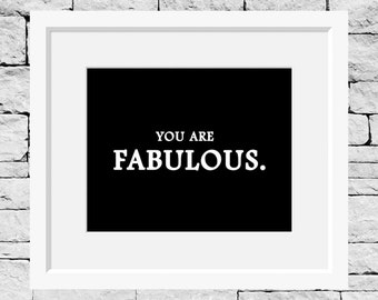 Fabulous Quote, Fabulous Print, Fabulous Picture, Friend Gift, Friend Print, Friend Quote, Sister Quote, Mom Quote