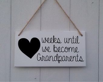 Pregnancy Countdown Plaque Sign - Days/Weeks Until We Become Grandparents