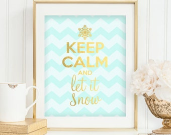 Christmas Print Let it Snow Print Keep Calm Print Christmas Printables Gold Foil Print Blue Snowflake Holiday Decor INSTANT DOWNLOAD 0068