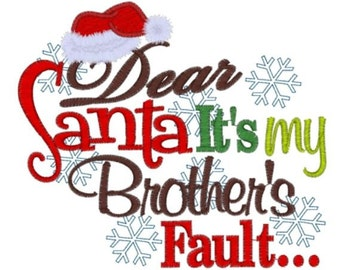 Dear Santa It's My Brother's Fault Christmas Shirt Embroidered Kids or Babies T-shirts or Bodysuits Your Choice