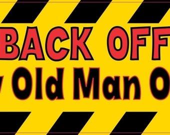B-90-220  10in x 3in Back Off Grumpy Old Man On Board Bumper Sticker Vinyl Window Decal