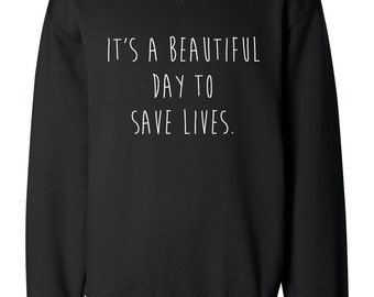 Greys Anatomy It's a Beautiful Day to Save Lives Sweatshirt
