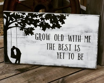 Grow Old With Me Sign - Wooden Hand Painted Sign - Distressed Love Sign - Wedding Gift - Love Wall Decor - Gift For Anniversary