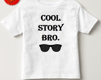 Cool story bro shirt tshirt top 2t 3t 4t 5t