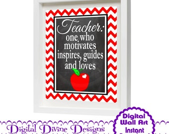 Digital Printable Wall Art 8x10 - Teacher, One Who -  Instant Download