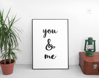 Motivational Quote, You And Me, Printable Art,Typography Poster, Typographic Print, Black And White, Wall Decor, Inspirational Quote