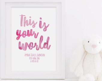 New Baby Print - This is Your World Print - Personalised Print - New Baby Gift - Baby Girl Gift - Baby Boy Gift - Personalized Baby Print