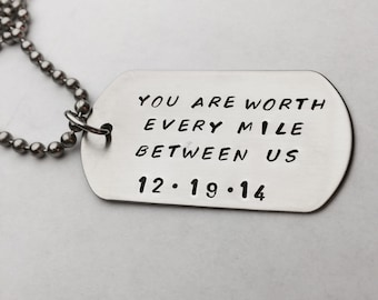 You Are Worth Every Mile Between Us- Stainless Steel Dog Tag-Couples Gift-Long Distance- Deployment