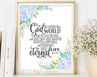 For God so loved the world print Scripture art printable bible verse art John 3 16 Bible verse print christian home decor  3-139