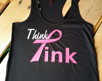 Think Pink, breast cancer awareness, racer back tank,pink ribbon,cancer survivor,love,fight,woman,fitness,workout