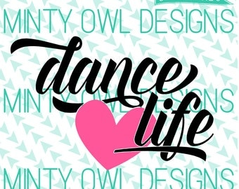 Dance Life svg/dxf/png/eps Cut File - I Love Dance - Ballet - Cheer - Cricut - Silhouette - Instant Download