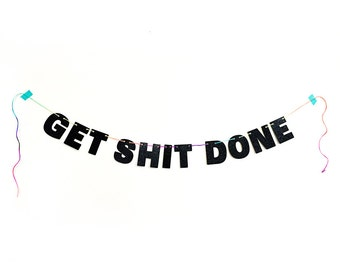 "MINI GLITTER BANNER 3"" Tall Get Shit Done Wall Hanging - Office Decor - Desk Accessory - Sparkly Black with Rainbow String"