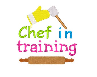 Chef in Training Embroidery Design Embroidery Designs Chef Children's Design 4X4 5X7 6X10 8X8 Instant Download Kitchen Sayings