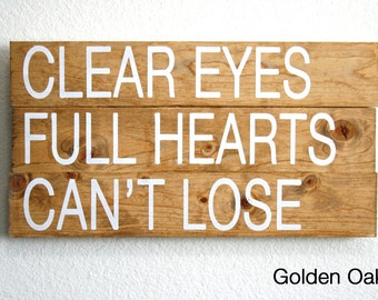 Clear Eyes Full Hearts Can't Lose Wood Sign. Friday Night Lights. Hand Painted. Coach Taylor. Tim Riggins. Tami Taylor. Home Decor.