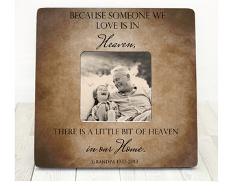 Because someone we love is in heaven there's a little bit of heaven in our home Memory Picture Frame Memorial Frame Sympathy Gift In Memory
