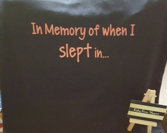 Mommy tees, new moms, no sleep, in memory of when I slept in t shirt