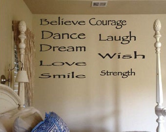 Wall Decals - Believe Courage Live Love Dream Dance