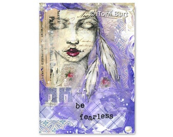 art print - be fearless - girl with feathers, soul, spiritual, inspirational art, motivational quote, mixed media art journal 8x11