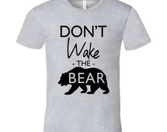 Dont Wake The Bear Funny Sleep Lover Graphic T Shirt