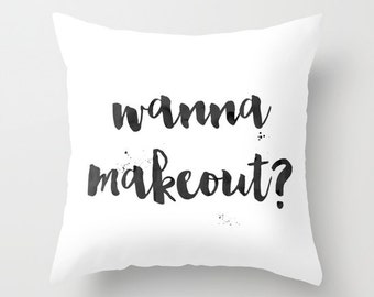 Wanna Makeout Pillow Funny Pillow Quote Pillow His and Hers Pillows throw pillows girlfriend pillow boyfriend pillow apartment pillow funny