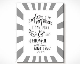 Pray Anytime Print for Jehovah's Witnesses. Instant Download. Nice Gift Idea. Great for childs room.
