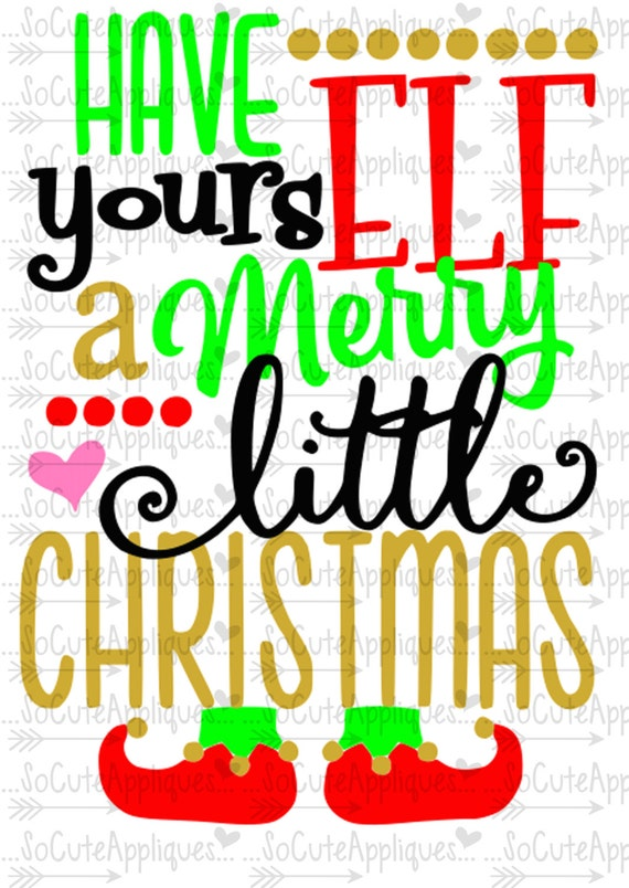 Christmas Svg Cutting File Have Yourself A Merry Little