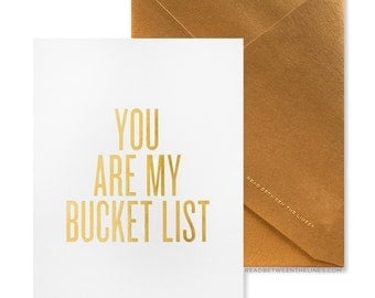 You Are My Bucket List™ Card