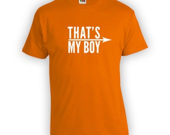 That's My Boy - Fathers Day Shirt, Fathers Day Gift, Christmas Gift, Part of a Matching Set, Gifts for Him from Wife, Birthday Shirt CT-317