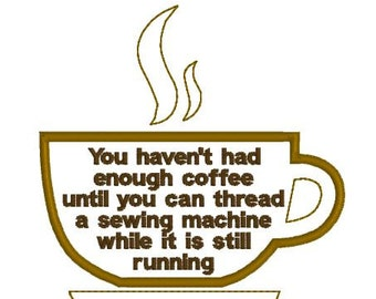 Embroidery Design Pattern Download, Funny Tote Bag, Pillow, Mug Rug, Coffee Cup Design You haven't had enough coffee...
