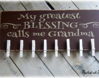 My greatest blessing calls me grandma, Wooden Sign, Rustic Picture Holder, Clothespin photo display, Wood photo holder, Gift For grandma