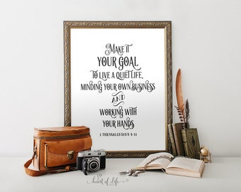 1 Thessalonians Scripture print Bible verse art print Black and white wall art 1 Thessalonians 4 11 Make it your goal to live a quiet life