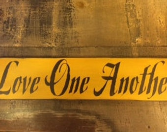 Love One Another Sign - approximately 24x6x1""