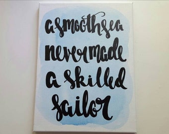 A smooth sea never made a skilled sailor Canvas Quote Art Home Decor Quotes on Canvas Office Decor Dorm Art Graduation Gift Custom Quote Art