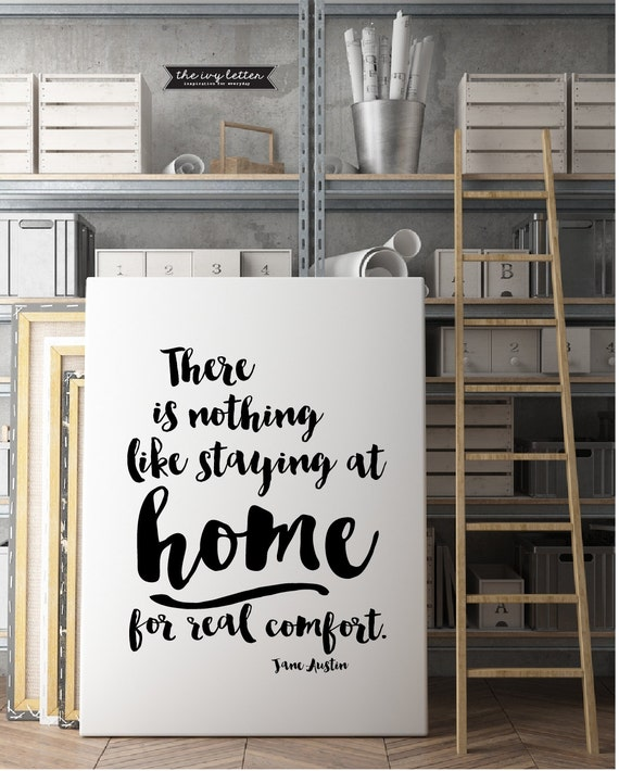 There Is Nothing Like Staying At Home Quote Black And White