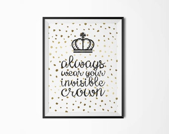 Printable poster, Always wear your invisible crown, Motivational poster,Black and gold, Gift for her, Scandinavian poster, crown poster