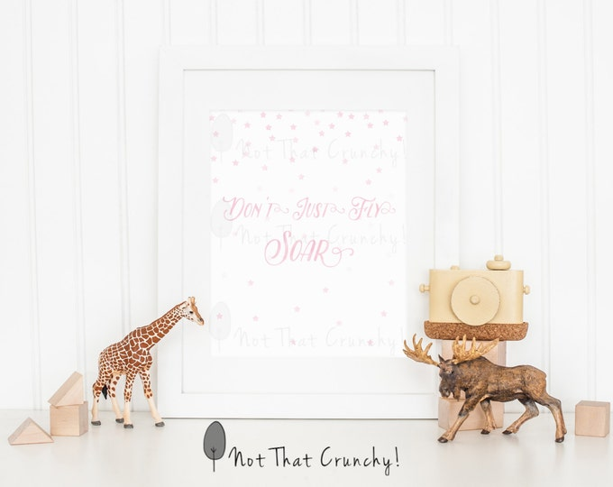 Nursery Art Print - Don't Just Fly Soar Nursery Wall Art Girl -  Pink Stars Baby Shower Gift - Baby Girl Nursery Decor