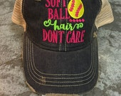 Softball Hair ... Don't Care Ball Cap, Distressed Ball Cap, FREE Monogram