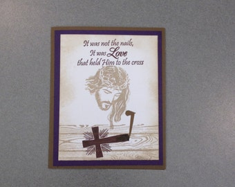 Christian,Spiritual Easter Card,Jesus Christ card.Price of Salvation,John 3:16.It was love that held Him to the cross.Unique handmade card.