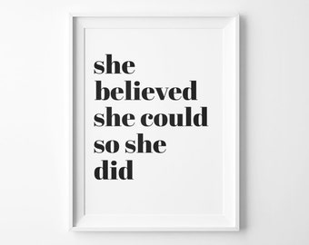 She Believed She Could So She Did, Art Print,  Inspirational Quote, Home Decor, Office Art, Motivational