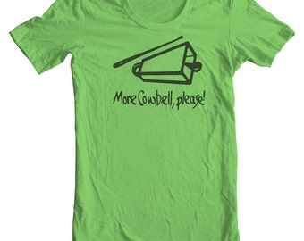 More Cowbell Great Gift for a Musician. Band Tee. Go With Music Shirts