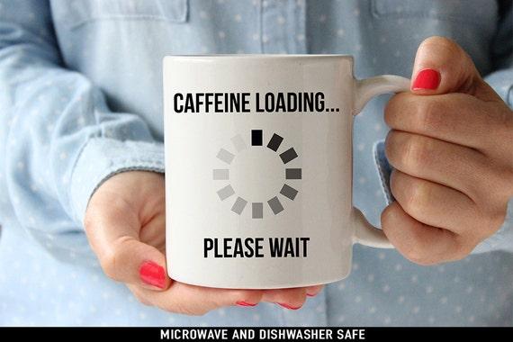 Coffee Mug Caffeine Loading Please Wait Coffee Mug