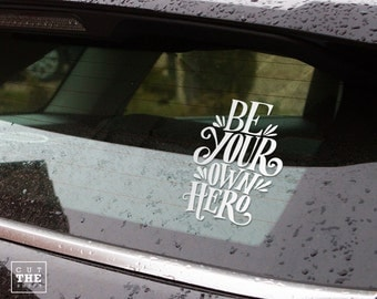 Be your own hero - Laptop Decal - Laptop Sticker - Car Sticker - Car Decal