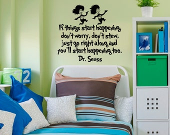 Dr Seuss Wall Decal If Things Start Happening Don't Worry- Dr Seuss Quotes Nursery Vinyl Wall Decal Kids Room Classroom Playroom Decor Q287