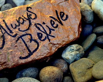 Always Believe 8 x 10 Inspirational Rock Print